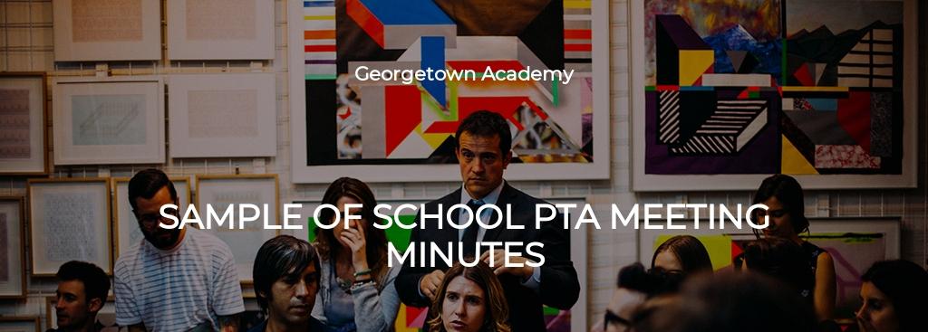 Free Sample Minutes of School PTA Meeting Template